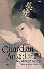 Guardian Angel and Other Stories by Margery…