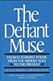 Stanton, Donna: The Defiant Muse: French Feminist Poems from the Middle Ages to the Present