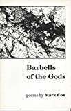 Cox, Mark: Barbells of the Gods
