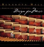 Gouldthorpe, Ken: Benaroya Hall: Design for Music
