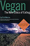 Marcus, Erik: Vegan: The New Ethics of Eating