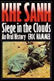 Hammel, Eric M.: Khe Sanh: Siege in the Clouds  An Oral History
