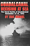 Hammel, Eric M.: Guadalcanal: Decision at Sea  The Naval Battle of Guadalcanal, Nov. 13-15, 1942