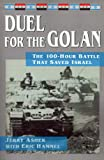 Hammel, Eric: Duel for the Golan: The 100-Hour Battle That Saved Israel