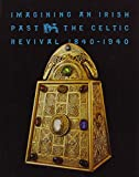 Edelstein, T. J.: Imagining an Irish Past: The Celtic Revival 1840-1940