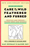Guy, Maxine: Care of the Wild Feathered &amp; Furred: Treating and Feeding Injured Birds and Animals