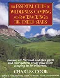 Cook, Charles: The Essential Guide to Wilderness Camping and Backpacking in the U. S.