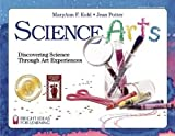 Potter, Jean: Science Arts: Discovering Science Through Art Experiences