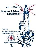 Masonic Lifeline: Leadership by Allen E.…