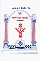 Masonic trivia (and facts) by Allen E.…
