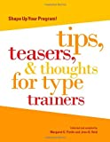 Fields, Margaret U.: Shape Up Your Program: Tips, Teasers &amp; Thoughts for Type Trainers
