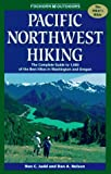 Nelson, Dana: Pacific Northwest Hiking: The Complete Guide to 1,000 of the Best Hikes in Washington and Oregon