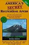Hodgson, Michael: America's Secret Recreation Areas: Your Recreation Guide to the Bureau of Land Management's Forgotten Wild Lands of the West
