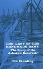 The Last of the Handmade Dams: The Story of…