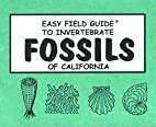 Easy Field Guide to Invertebrate Fossils of…