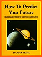 How to Predict Your Future: Secrets of…