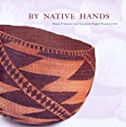 By Native Hands: Woven Treasures From The…