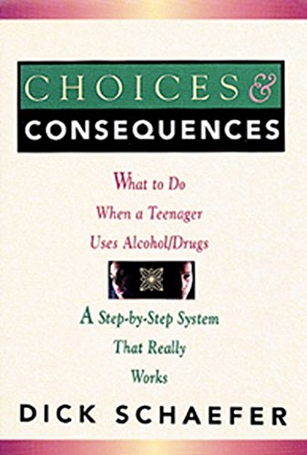 choices-and-consequences-what-to-do-when-a-teenager-uses-alcohol-drugs