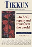 Lerner, Michael: Tikkun ... to Heal, Repair and Transform the World: An Anthology