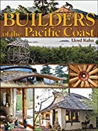 Builders of the Pacific Coast by Lloyd Kahn