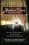 Smeltzer, Doris: Andrea's Voice : Her Story and Her Mother's Journey Through Grief Toward Understanding
