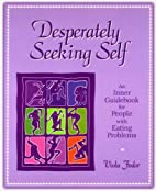 Desperately Seeking Self: An Inner Guidebook…
