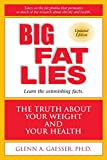 Blair, Steven N.: Big Fat Lies: The Truth About Your Weight and Your Health
