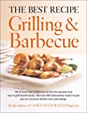 Cook's Illustrated Magazine: The Best Recipe: Grilling & Barbeque