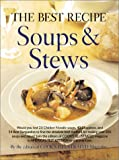 Cook's Illustrated Magazine Staff: The Best Recipe: Soups and Stews