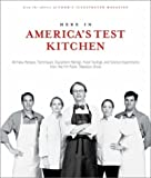 Cook&#39;s Illustrated Magazine: Here in America&#39;s Test Kitchen: All New Recipes, Techniques, Equipment Ratings, Food Tastings, and Science Experiments from the Hit Public Television Show