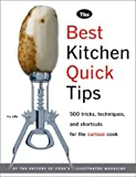 Cook&#39;s Illustrated: Best Kitchen Quick Tips: 523 Tricks, Techniques and Shortcuts for the Curious Cook