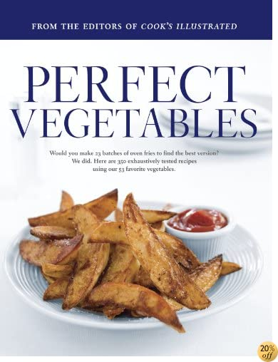TPerfect Vegetables: Part of The Best Recipe Series