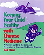 Keeping Your Child Healthy With Chinese…