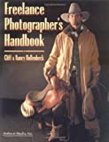 Cliff Hollenbeck: Freelance Photographer's Handbook