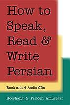 How to Speak, Read, & Write Persian:…