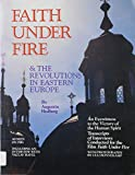 Augustin Hedberg: Faith Under Fire and the Revolutions in Eastern Europe: An Eyewitness to the Victory of the Human Spirit