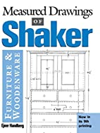 Measured Drawings of Shaker Furniture and…