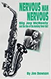 Dawson, Jim: Nervous Man Nervous: Big Jay McNeely and the Rise of the Honking Tenor Sax