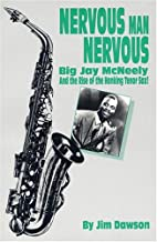 Nervous Man Nervous: Big Jay McNeely and the…