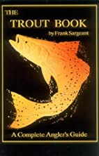 Il4 - The Trout Book by Frank Sargeant