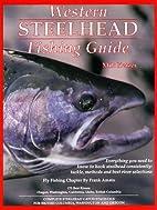 Western Steelhead Fishing Guide by Milt…