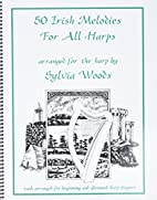 50 Irish Melodies for all Harps by Sylvia…
