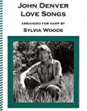 Woods, Sylvia: John Denver Love Songs: Arranged for Harp