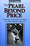 Almaas, A. H.: The Pearl Beyond Price: Integration of Personality into Being-An Object Relations Approach