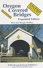 Oregon Covered Bridges by Bert Webber