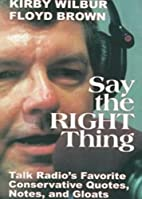 Say the Right Thing: Talk Radio's Favorite…