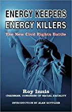 Energy Keepers Energy Killers: The New Civil…