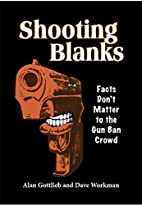 Shooting Blanks: Facts Don't Matter to…