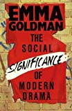 Goldman, Emma: Social Significance of the Modern Drama
