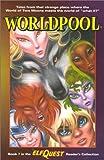 Wendy Pini: Elfquest Reader's Collection: Worldpool